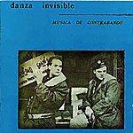 Danza Invisible Musica De Contrabando