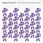 Bronski Beat Truthdare Doubledare
