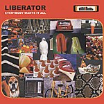 Liberator Everybody Wants It All