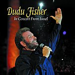 Dudu Fisher In Concert From Israel