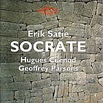 Geoffrey Parsons Satie: Socrate/French Song Cycles: Menasce, Chabrier, Honegger, Roussel, Poulenc