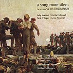 London Mozart Players A Song More Silent - New Works For Remembrance