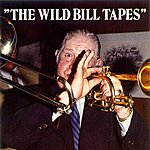 Wild Bill Davison The Wild Bill Tapes
