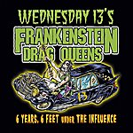 The Frankenstein Drag Queens From Planet 13 6 Years, 6 Feet.