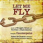 Counterpoint Let Me Fly: Music Of Struggle, Solace, And Survival In Black America