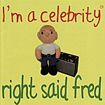 Right Said Fred I'm A Celebrity