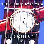 The Charlie Byrd Trio Au Courant