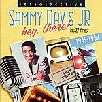 Sammy Davis, Jr. Sammy Davis Jr. Hey, There! - His 27 Finest 1949-1957