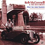 Rob McConnell Play The Jazz Classics