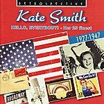 Kate Smith Kate Smith. Hello, Everybody! - Her 25 Finest 1927-1947