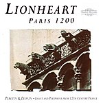 Lionheart Paris 1200: Chant And Polyphony From 12th Century France - Perotin & Leonin