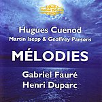 Gabriel Fauré Fauré And Duparc: Mélodies