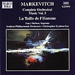 Lucy Shelton Markevitch: Orchestral Music, Vol. 5 - La Taille de l'Homme