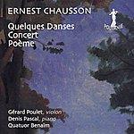 Gérard Poulet Chausson: Concert, Quelques Danses Pour Piano, Poème