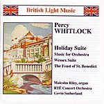 Gavin Sutherland Whitlock: Holiday Suite / Music for Orchestra / Wessex Suite