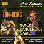 William Stromberg Steiner: Son of Kong (The) / The Most Dangerous Game