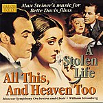 William Stromberg Steiner: All This, and Heaven Too / A Stolen Life