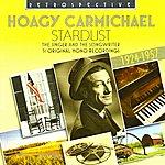 Hoagy Carmichael Stardust: 51 Original Mono Recordings, 1924-1957