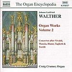 Craig Cramer Walther: Organ Works, Vol. 2