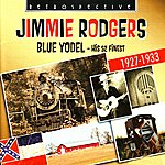 Jimmie Rodgers Blue Yodel: His 52 Finest, 1927-1933
