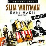 Slim Whitman Rose Marie: His 28 Finest, 1949-1957
