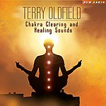 Terry Oldfield Chakra Clearing And Healing Sounds
