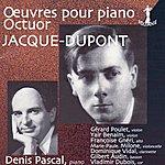 Gérard Poulet Jacque-Dupont: Octuor/Oevres Pour Piano