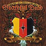 Grateful Dead Rockin' The Rhein With The Grateful Dead: Rheinhalle - Dusseldorf, West Germany, 4/24/72