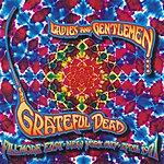 Grateful Dead Ladies And Gentlemen...The Grateful Dead: Fillmore East, New York City, April 1971