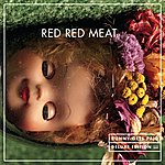Red Red Meat Bunny Gets Paid (Deluxe Edition)