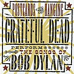 Grateful Dead Postcards Of The Hanging: Grateful Dead Perform The Songs Of Bob Dylan