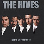 The Hives Hate To Say I Told You So (3-Track Maxi-Single)
