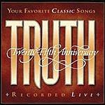 Truth Truth: 25th Anniversary