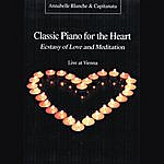 Capitanata Classic Piano For The Heart - Ecstasy Of Love And Meditation