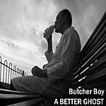 Butcher Boy A Better Ghost