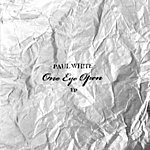 Paul White One Eye Open EP