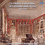 Trevor Pinnock A Choice Collection Of Lessons And Ayres