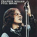 Frankie Miller Full House