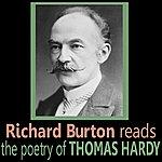 Richard Burton Richard Burton Reads The Poetry Of Thomas Hardy