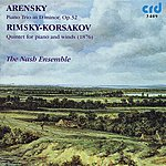 The Nash Ensemble Arensky: Trio In D Minor, Rimsky-Korsakov: Quintet For Piano And Winds