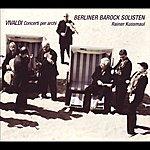 Berliner Barock Solisten Vivaldi, Antonio: Concerti per archi