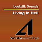 Logiztik Sounds Living In Hell