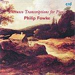 Philip Fowke Virtuoso Transcriptions For Piano