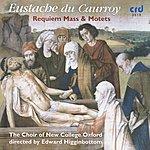 The Choir Of New College, Oxford Eustache Du Caurroy: Requiem Mass & Motets