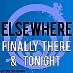 Elsewhere Finally There/Tonight