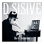 D-Sisive Die In Amsterdam (Single)