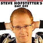 Steve Hofstetter Steve Hofstetter's Day Off