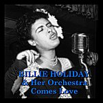 Billie Holiday & Her Orchestra Comes Love