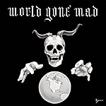 World Gone Mad World Gone Mad
