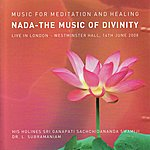 Dr. L. Subramaniam Nada: The Music Of Divinity (Live In London)